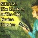 AMIOS Presents SHOTZ: MYSTERY AT THE OLD KRAINE THEATER Photo