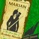 Theatre Of Note Presents MARIAN, OR THE TRUE TALE OF ROBIN HOOD Photo