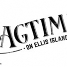 Site-Specific RAGTIME ON ELLIS ISLAND To Hold Developmental Sound Workshop This March Photo