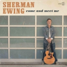 Rock/Americana Artist Sherwman Ewing To Release New Album COME AND MEET ME 2/16 Photo