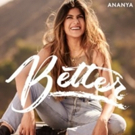 Ananya Releases New Single, 'Better'