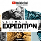 YouTube Red Adventure Competition Series ULTIMATE EXPEDITION Debuts Today