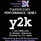 The Lavender Effect Presents Free Performance of LGBTQ+ Play Y2K at West Hollywood Pa Photo