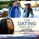 THE DATING PROJECT To Be Released in Movie Theaters Nationwide for One Night April 17