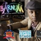 Fairfield Center Stage Presents BARNUM Photo