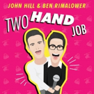 John Hill & Ben Rimalower Bring TWO HAND JOB to The Duplex this December Photo