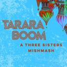 Crash Theater Co To Present TARARABOOM: A THREE SISTERS MISHMASH
