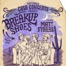 Scottsdale Casa Concerts Present Breakup Shoes and Matt Storrs Next Month Photo