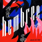 Hembree Upcoming Debut Album HOUSE ON FIRE Out 4/26