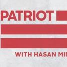 Netflix Announces PATRIOT ACT WITH HASAN MINHAJ