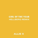 ALLIE X's 'Girl Of The Year' Hellberg Remix is Out Now