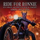 The 5th Annual RIDE FOR RONNIE Motorcycle Ride and Concert to Take Place May 5