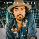Peter More Releases Song SHOULDER Today, Donald Fagen-Produced EP Out 4/12