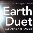 BWW Previews: EARTH DUET AND OTHER STORIES at Center Stage Theater