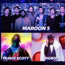 Maroon 5, Travis Scott, Big Boi to Perform at the SUPER BOWL HALFTIME SHOW