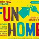 Terrific New Theatre Brings FUN HOME to Birmingham 1/24 to 2/9
