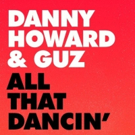 Danny Howard Releases New ALL THAT DANCIN' EP on Glasgow Underground