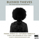 BLESSED THIEVES at Rec Room Gives Houstonians A Chance To Remove Their Masks