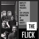 Bartlett Theater Presents THE FLICK