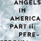 UW School of Drama Presents ANGELS IN AMERICA PART II: PERESTROIKA