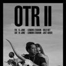 JAY-Z & Beyonce Announce Additional OTR II Tour Dates Due To Overwhelming Demand