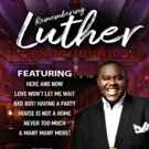 REMEMBERING LUTHER: THE NIGHT I FELL IN LOVE to Headline in Las Vegas
