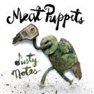 Meat Puppets Original Lineup Reunites for New Album 'Dusty Notes'