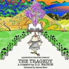 Ammunition Theatre Company Extends Revival Of THE TRAGEDY: A COMEDY - Two Performance Photo