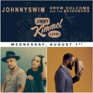 Jimmy Kimmel Live! Welcomes JOHNNYSWIM and Drew Holcomb & The Neighbors This Today, Today