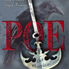 Tickets For POE THE MUSICAL Now On Sale