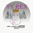 New Play TY REX Will Have Abridged Reading With Autism Inclusive Cast And Crew Photo