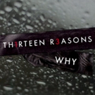 13 REASONS WHY Season One Coming to DVD This April Photo