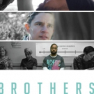 Critically Acclaimed Web Series BROTHERS Announces Season 2 Episode 2 Available March 1st