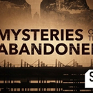 MYSTERIES OF THE ABANDONED Returns March 20 on Science Channel