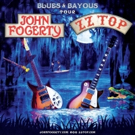 John Fogerty & ZZ Top Announce BLUES AND BAYOUS TOUR Launching May 25th
