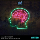 Adam Davenport Signs New Single WHAT'S THE MATTER WITH YOU to Break It Down Music Photo