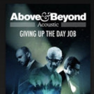 Above & Beyond Acoustic - Giving Up The Day Job Available Now on iTunes