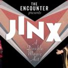 The Encounter Announces Their New Magic Show JINX