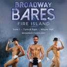 BROADWAY BARES FIRE ISLAND Announces Cast of Dancers Photo