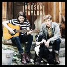 Hudson Taylor Release New EP FEEL IT AGAIN Available Today