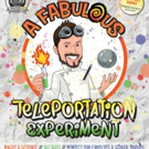 A FABULOUS TELEPORTATION EXPERIMENT Comes to Fringe World