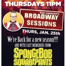 Broadway Sessions Returns for the New Year with Cast Members from SPONGEBOB SQUAREPANTS!