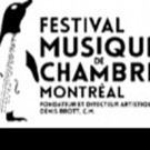 The Montreal Chamber Music Festival Announces 2019 Programme