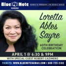 Tony-Nominated Loretta Ables Sayre To Celebrate 60th Birthday At Blue Note Hawaii