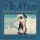 Tom Mason and the Blue Buccaneers Release 'Songs For Young Buccaneers' On Talk Like A Pirate Day