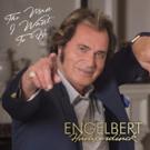 Vocal Legend Englebert Humperdinck's  'The Man I Want To Be' Out Today