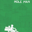 MOLE MAN Documentary to World Premiere at DOC NYC Film Festival This November Photo
