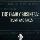Showtime Announces New Documentary Short Film, THE FAMILY BUSINESS: TRUMP AND TAXES Photo
