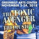 The Greenbelt Arts Center Presents THE TOXIC AVENGER