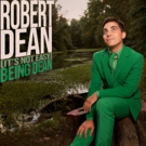 Robert Dean's Comedy Album (IT'S NOT EASY) BEING DEAN Out April 12th on Sure Thing Records
